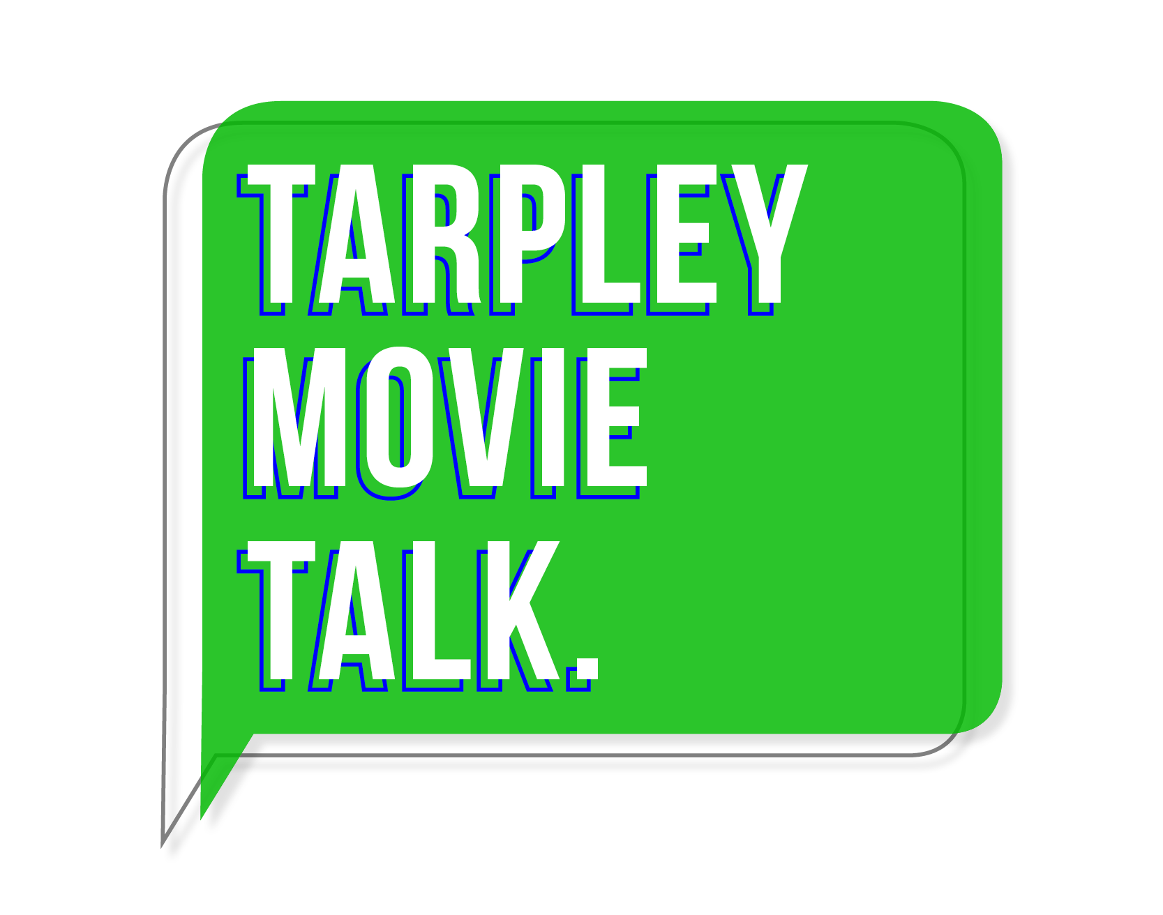 Tarpley Movie Talk